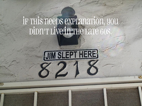 Jim-slept-here