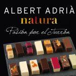 Nuevos deliciosos turrones Torrons Vicens Natura de Albert Adriá
